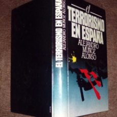 Libros de segunda mano: EL TERRORISMO EN ESPANA. ALEJANDRO MUNOZ ALONSO. CIRCULO DE LECTORES. 1983. Lote 70195029