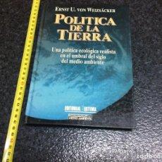 Libros de segunda mano: POLITICA DE LA TIERRA / E.U. VON WEIZSACKER ( ECOLOGISMO ). Lote 70205485