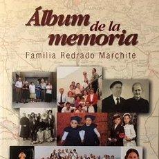 Libros de segunda mano: ALBUM DE LA MEMORIA. FAMILIA REDRADO-MARCHITE (FOTOS FAMILIARES. (FUSTIÑANA, TUDELA, GENEALOGÍA. Lote 70208221