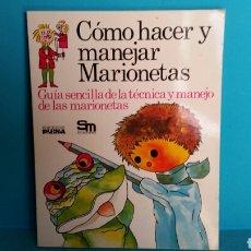 Libros de segunda mano: CÓMO HACER Y MANEJAR MARIONETAS EDITORIAL PLESA SM. Lote 70225005
