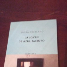 Libros de segunda mano: LA JOVEN DE AZUL JACINTO, SUSAN VREELAND, QUINTETO. Lote 70244645