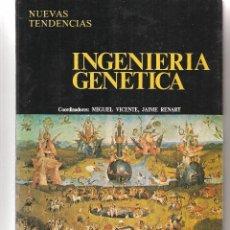 Libros de segunda mano: INGENIERIA GENÉTICA. MIGUEL VICENTE / JAIME RENART. NUEVAS TENDENCIAS. C.S.I.C. MADRID 1987.(Z/5). Lote 70276449