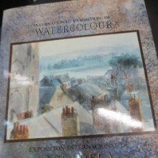 Libros de segunda mano: INTERNATIONAL EXHIBITION OF WATERCOLOUR ACUARELA AÑO 1992. Lote 70290153