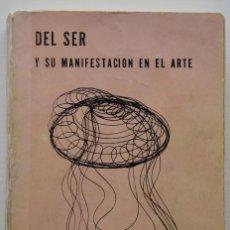 Libros de segunda mano: DEL SER Y SU MANIFESTACIÓN EN EL ARTE, SAIDI AHUERMA. EDITORIAL ORION, MEXICO 1973.. Lote 70296437