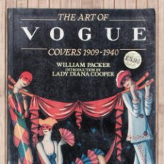 Libros de segunda mano: THE ART OF VOGUE. COVERS 1909 - 1940. WILLIAM PACKER. 1987.. Lote 70314857
