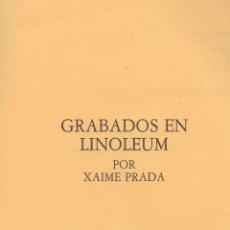 Libros de segunda mano: XAIME PRADA. GRABADOS EN LINOLEUM. FACSÍMIL 1927. LA CORUÑA, 1982.. Lote 69388797