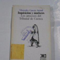 Libros de segunda mano: INQUISICION Y MORISCOS. LOS PROCESOS DEL TRIBUNAL DE CUENCA. MERCEDES GARCIA-ARENAL. TDK135. Lote 151973566