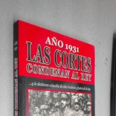 Libros de segunda mano: AÑO 1931, LAS CORTES CONDENAN AL REY... / JULIO MERINO / ALBA LIBROS 2010. Lote 70353945