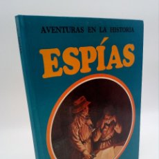 Libros de segunda mano: AVENTURAS EN LA HISTORIA 2. ESPÍAS (TIM HEALEY) EDITORIAL MOLINO, BARCELONA, 1980 . Lote 70405005