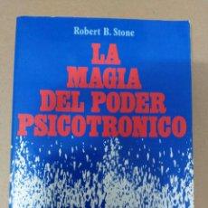Libros de segunda mano: LA MAGIA DEL PODER PSICOTRONICO. Lote 70417334
