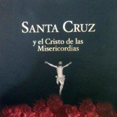 Libros de segunda mano: SEMANA SANTA SEVILLA, SANTA CRUZ Y EL CRISTO DE LAS MISERICORDIAS,2004,271 PAGINAS, ILUSTRADO. Lote 70421741