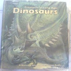 Libros de segunda mano: CREATURES OF LONG AGO: DINOSAURS - NATIONAL GEOGRAPHIC ACTION BOOK. Lote 70423873