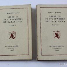 Libros de segunda mano: L- 4340. LLIBRE DE FEYTS D' ARMES DE CATALUNYA, BERNAT BOADES. VOL. IV I V. ED. BARCINO, 1948.. Lote 70435781