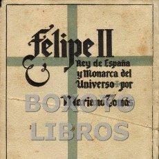 Libros de segunda mano: TOMÁS, MARIANO. FELIPE II, REY DE ESPAÑA Y MONARCA DEL UNIVERSO.. Lote 69817091