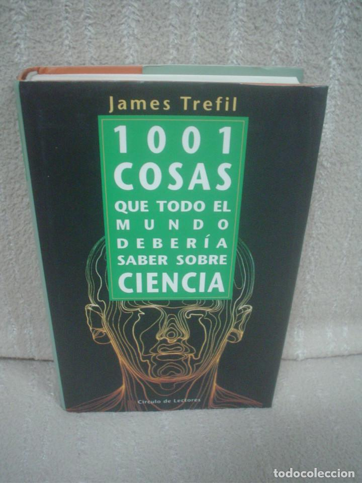 JAMES TREFIL: 1001 COSAS QUE TODO EL MUNDO DEBERÍA SABER SOBRE CIENCIA (Libros de Segunda Mano - Ciencias, Manuales y Oficios - Otros)