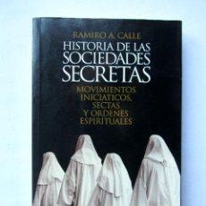 Libros de segunda mano: HISTORIAS DE LAS SOCIEDADES SECRETAS. RAMIRO A. CALLE. Lote 70463595