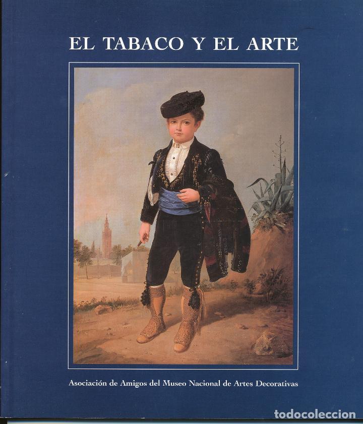 EL TABACO Y EL ARTE, ASOCIACIÓN DE AMIGOS DEL MUSEO NACIONAL DE ARTES DECORATIVAS, 1998 (Libros de Segunda Mano - Bellas artes, ocio y coleccionismo - Otros)
