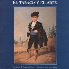 Libros de segunda mano: EL TABACO Y EL ARTE, ASOCIACIÓN DE AMIGOS DEL MUSEO NACIONAL DE ARTES DECORATIVAS, 1998. Lote 88303439