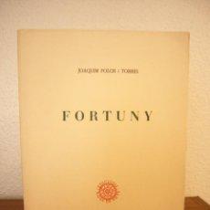 Libros de segunda mano: JOAQUIM FOLCH I TORRES: FORTUNY (ROSA DE REUS, 1988) MOLT BON ESTAT. RAR.. Lote 70528077