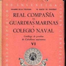 Libros de segunda mano: REAL COMPAÑÍA DE GUARDIAS MARINAS Y COLEGIO NAVAL VI 1955. SIN USAR. Lote 70546801