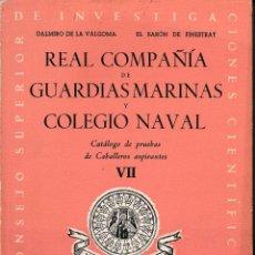 Libros de segunda mano: REAL COMPAÑÍA DE GUARDIAS MARINAS Y COLEGIO NAVAL VII 1956. SIN USAR. Lote 70546893