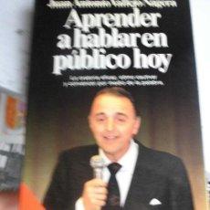 Libros de segunda mano: LIBRO APRENDER A HABLAR EN PÚBLICO HOY JUAN A. VALLEJO-NÁGERA 1990 ED. PLANETA L-8760-207. Lote 71020405