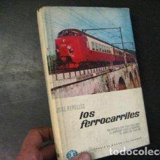 Libros de segunda mano: LOS FERROCARRILES POR JOSÉ REPOLLÉS DE BRUGUERA EN BARCELONA 1965 (PRIMERA EDICIÓN). Lote 71037697