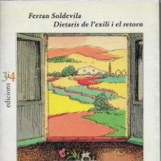 Libros de segunda mano: DIETARIS DE L' EXILI I EL RETORN.1. L' EXILI / FERRAN SOLDEVILA. VALENCIA : 3I4, 1995. 24X16CM. 346P. Lote 71122701