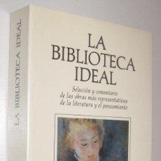 Libros de segunda mano: LA BIBLIOTECA IDEAL - SELECCION Y COMENTARIO DE LAS OBRAS MAS REPRESENTATIVAS *. Lote 71166597