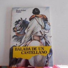 Libros de segunda mano: BALADA DE UN CASTELLANO. Lote 71173601