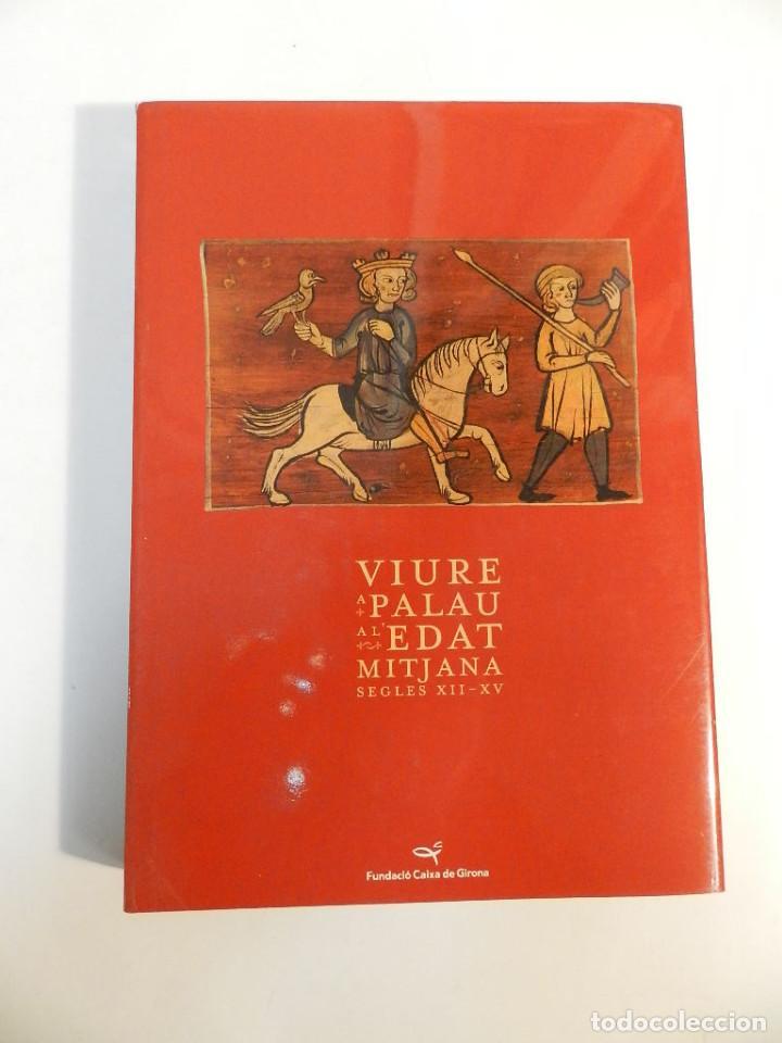VIURE A PALAU A L'EDAT MITJANA. SEGLES XII-XIV – VV AA 2004 ANTROPOLOGÍA (Libros de Segunda Mano - Bellas artes, ocio y coleccionismo - Otros)