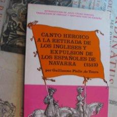 Libros de segunda mano: -CANTO HEROICO A LA RETIRADA DE LOS INGLESES Y EXPULSIÓN DE LOS ESPAÑOLES DE NAVARRA, 1513, TOURS.. Lote 71190521