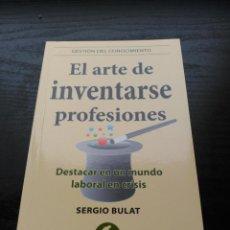 EL ARTE DE INVENTARSE PROFESIONES - SERGIO BULAT 2011