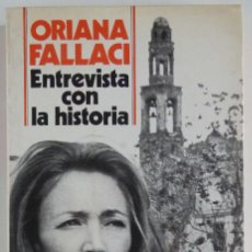 Libros de segunda mano: ENTREVISTA CON LA HISTORIA - AUTORA: ORIANA FALLACI - 2A EDICIÓN 1974. Lote 71272351