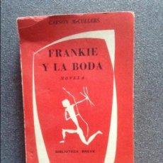 Libros de segunda mano: FRANKIE Y LA BODA CARSON MCCULLERS. Lote 71334363