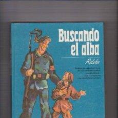 Libros de segunda mano: BUSCANDO EL ALBA - RELATOS - RÁDUGA, EDITORIAL 1987 / ILUSTRADO. Lote 71348799