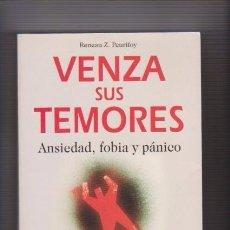Libros de segunda mano: VENZA SUS TEMORES - ANSIEDAD, FOBIA Y PÁNICO - ROBIN BOOK 2004 / AUTOAYUDA. Lote 71369447
