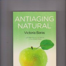 Libros de segunda mano: ANTIAGING NATURAL - SALUD Y LONGEVIDAD - AUTOAYUDA - R B A EDITORIAL 2013. Lote 71370839