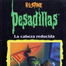Libros de segunda mano: PESADILLAS R.L.STINE LA CABEZA REDUCIDA DA PODERES PELIGROSOS..... Lote 71468047