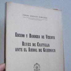 Libros de segunda mano: ESCUDO Y BANDERA DE VIZCAYA. REYES DE CASTILLA ANTE EL ÁRBOL DE GUERNICA - CARLOS GONZÁLEZ ECHEGARAY. Lote 71477339