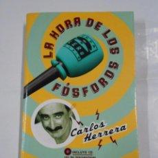 Libros de segunda mano: LA HORA DE LOS FÓSFOROS. CARLOS HERRERA. TDK136. Lote 71480715