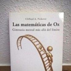 Libros de segunda mano: LAS MATEMATICAS DE OZ, GIMNASIA MAS ALLA DEL LIMITE.CLIFFORD PICKOVER. Lote 71501711