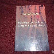 Libros de segunda mano: TOMAS HALIK - PARADOJAS DE LA FE EN TIEMPOS POSOPTIMISTAS. Lote 71508947