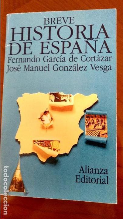 BREVE HISTORIA DE ESPAÑA. FERNANDO GARCÍA DE CORTÁZAR Y J. MANUEL GONZÁLEZ VESGA. (Libros de Segunda Mano - Historia - Otros)
