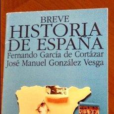 Libros de segunda mano: BREVE HISTORIA DE ESPAÑA. FERNANDO GARCÍA DE CORTÁZAR Y J. MANUEL GONZÁLEZ VESGA.. Lote 71546751