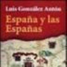 Libros de segunda mano: ESPAÑA Y LAS ESPAÑAS. LUIS GONZALEZ ANTON. Lote 71561551