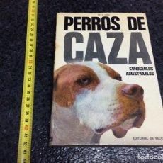 Libros de segunda mano: PERROS DE CAZA, CONOCERLOS ADRIESTRARLOS / FRITZ HUMEL. Lote 71704227