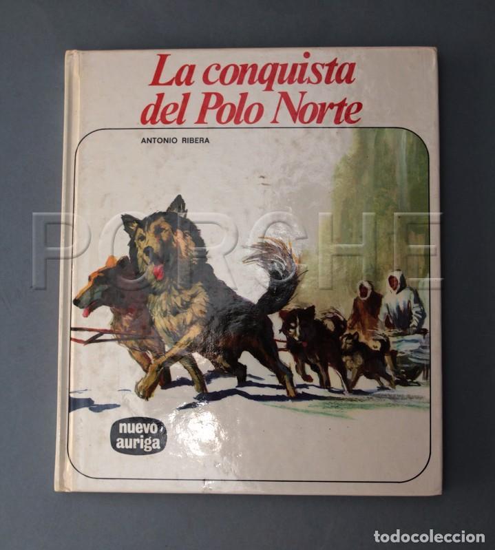 LA CONQUISTA DEL POLO NORTE - ANTONIO RIBERA- NUEVO AURIGA (Libros de Segunda Mano - Literatura Infantil y Juvenil - Otros)
