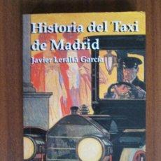 Libros de segunda mano: HISTORIA DEL TAXI DE MADRID. Lote 71757339