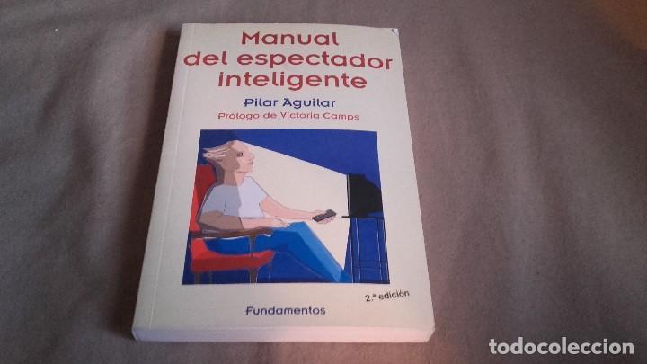 MANUAL DEL ESPECTADOR INTELIGENTE - AGUILAR, PILAR (Libros de Segunda Mano - Pensamiento - Otros)